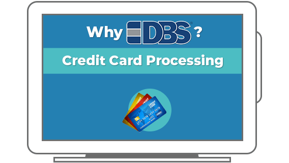 Why DBS? Credit Card Processing