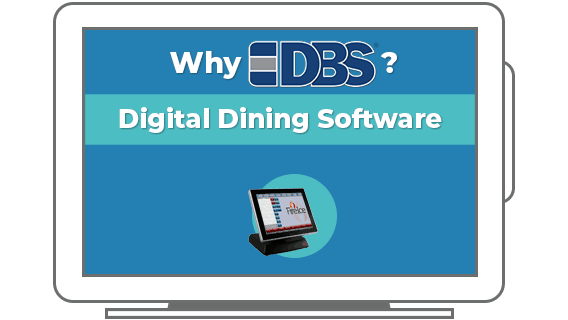 Why DBS? Digital Dining Software