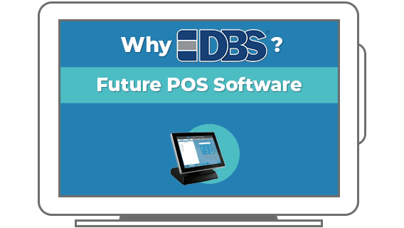 Why DBS? Future POS Software